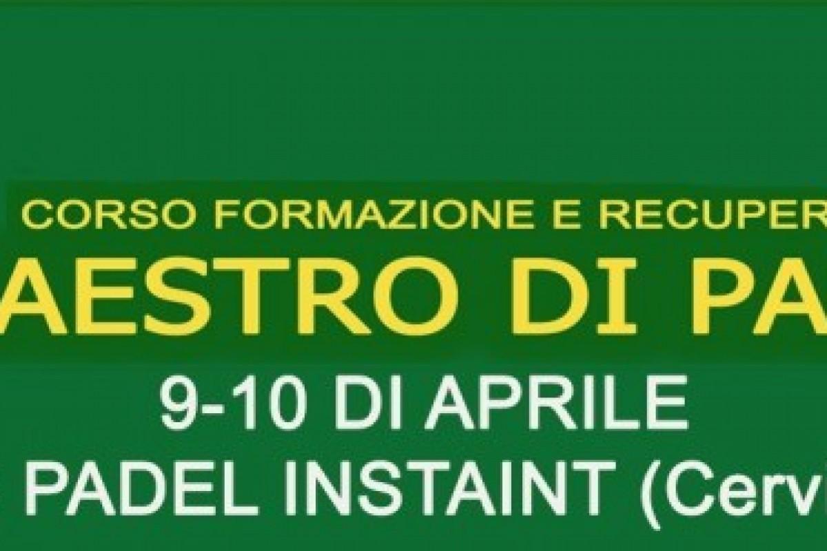Corso di Formazione per Maestro di PADEL – Cervia – Milano Marittima (RA) 9-10 aprile 2016