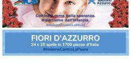 FIORI D'AZZURRO, IL 24 E 25 APRILE NELLE PIAZZE D'ITALIA AiCS SOSTIENE TELEFONO AZZURRO